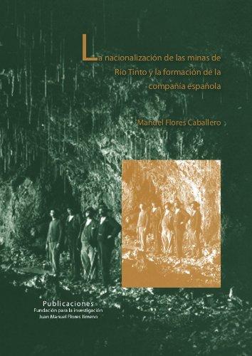 la-nacionalizacion-de-las-minas-de-rio-tinto-y-la-formacion-de-la-compania-espanola-spanish-edition