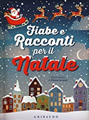 Idea Regalo - Fiabe e racconti per il Natale. Ediz. illustrata