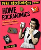 Home Rockanomics: 54 Projects and Recipes for Style on the Edge (English Edition)