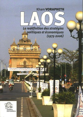 Laos : La redéfinition des stratégies politiques et économiques, 1975-2006