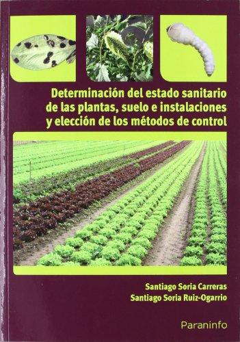 Determinación del estado sanitario de las plantas, suelo e instalaciones y elección de los métodos de control (Cp - Certificado Profesionalidad)