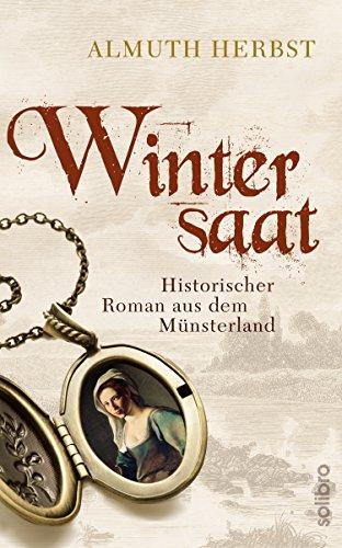 Wintersaat: Historischer Roman aus dem Münsterland (Historoman 2)