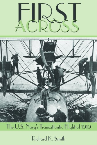First Across!: The U.S. Navy's Transatlantic Flight of 1919