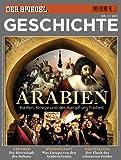 SPIEGEL GESCHICHTE 3/2011: Arabien - Annette Großbongardt