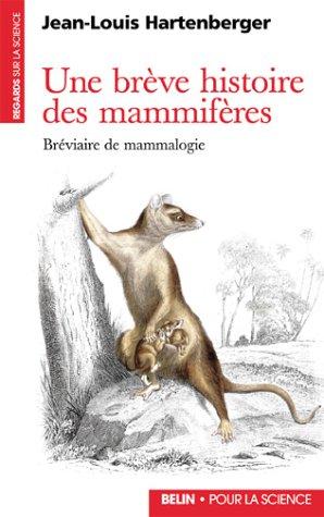 Une brève histoire des mammifères : bréviaire de mammalogie
