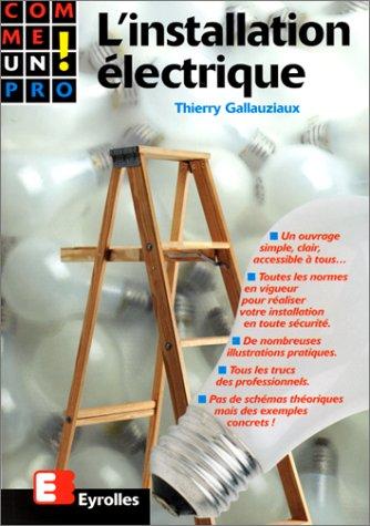 Comme un pro ! : l'installation électrique