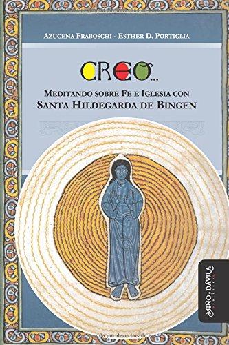 Creo. Meditando sobre fe e Iglesia con Santa Hildegarda de Bingen