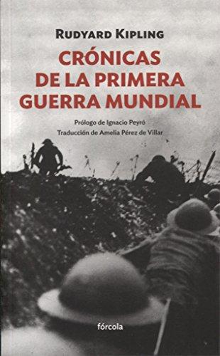 Crónicas De La Primera Guerra Mundial (Siglo XX) por Rudyard Kipling
