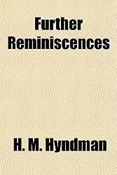 Further Reminiscences by H. M. Hyndman (26-Mar-2010) Paperback