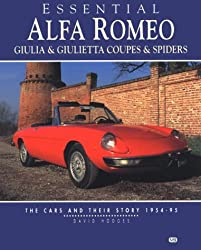 Essential Alfa Romeo Giulia and Giulietta Coupes and Spiders: The Cars and Their Story 1954-95 (Essential Series)