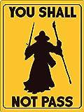 Blechschild You Shall Not Pass 30,5 x 40,7 cm