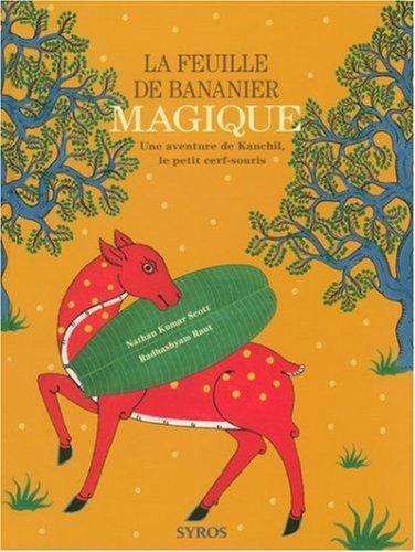 La feuille de bananier magique : Une aventure de Kanchil, le petit cerf-souris