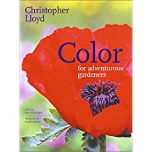 Color for Adventurous Gardeners by Christopher Lloyd (2001-09-01)