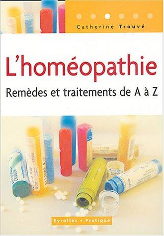 L'homéopathie : Remèdes et traitements par Catherine Trouvé