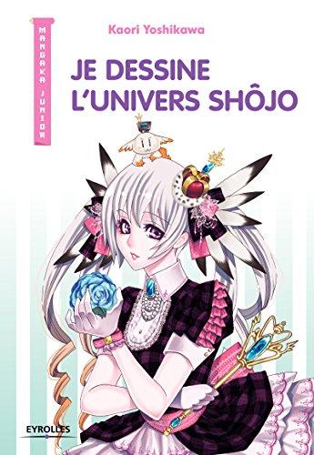 Je dessine l'univers Shôjo par Kaori Yoshikawa