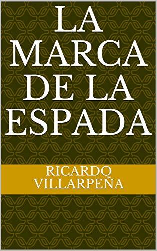 La marca de la espada por Ricardo Villarpeña