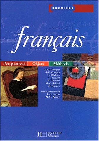 Français 1ère. : Perspectives, objets, méthode