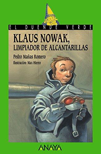 Klaus Nowak, limpiador de alcantarillas (Literatura Infantil (6-11 Años) - El Duende Verde)