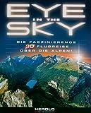 Eye in the Sky, 1 CD-ROM Die faszinierende 3D-Flugreise über die Alpen! Für Windows 95B/98