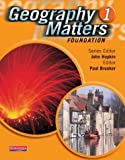 Geography Matters 1 Foundation Pupil Book