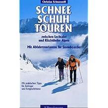 Schneeschuhtouren: Die schönsten Routen zwischen Bodensee und Dachstein