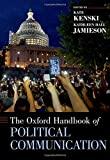The Oxford Handbook of Political Communication (Oxford Handbooks)