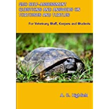 250 Self-Assessment Questions and Answers on Tortoises and Turtles: For Veterinary Staff, Keepers and Students