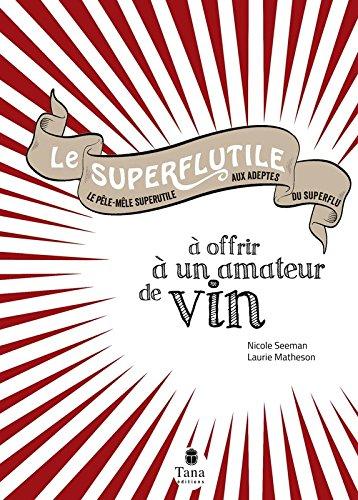 Le Superflutile  offrir  un amateur de vin