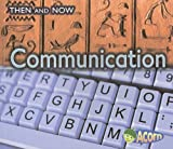 Communication (Then and Now)