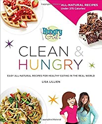 Hungry Girl Clean & Hungry: Easy All-Natural Recipes for Healthy Eating in the Real World by Lisa Lillien (2016-04-05)
