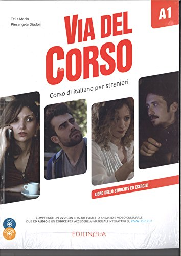 Via del Corso A1. Libro dello studente ed esercizi. Con 2 CD-Audio. Con DVD video