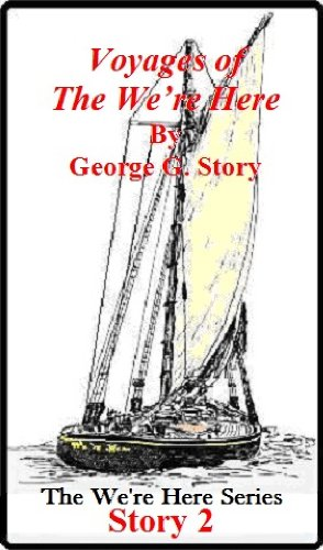 Voyages of the We're Here and Her Crew – Story 2 (The Were Here Series)