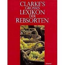 Clarke's Großes Lexikon der Rebsorten