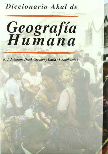 Diccionario Akal De Geografia Humana/ The Dictionary of Human Geography por From Akal Ediciones Sa