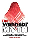The Wahhabi Myth: Dispelling Prevalent Fallacies and the Fictitious Link