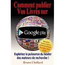 Comment Publier vos Livres sur Google Play: Exploitez la puissance du leader des moteurs de recherche