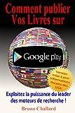 Comment Publier vos Livres sur Google Play: Exploitez la puissance du leader des moteurs de recherche...
