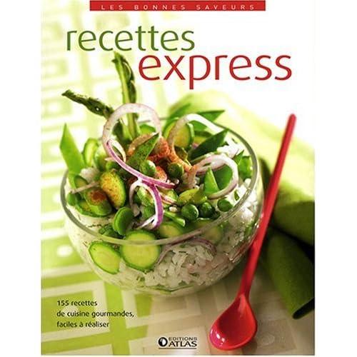 Les bonnes saveurs - Recettes express