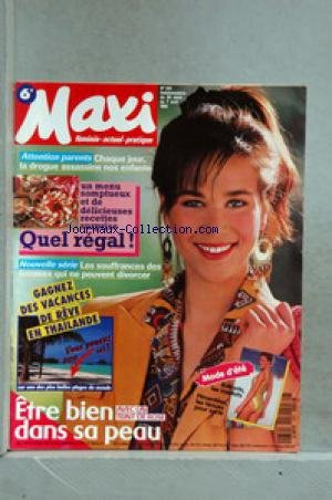MAXI [No 231] du 30/03/1991 - LA DROGUE ASSASSINE NOS ENFANTS - RECETTE - VACANCES DE REVE EN THAILANDE. par Collectif