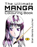 The Ultimate Manga Colouring Book: For Adults & Teens