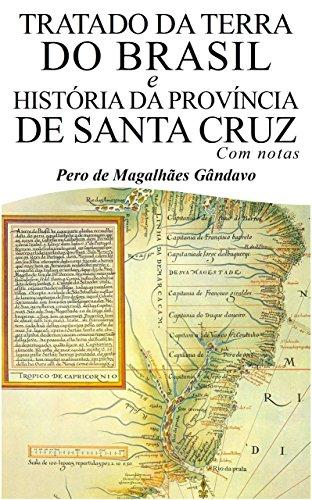 Tratado da Terra do Brasil e História da Província de Santa Cruz (Com notas) (Portuguese Edition)