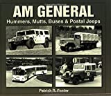 AM General: Hummers, Mutts, Buses &  Postal Jeeps (Photo Archive)