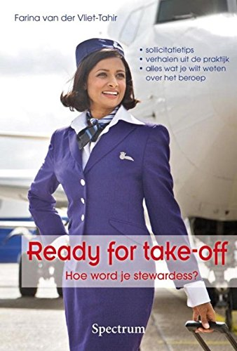 Ready for take-off: hoe word je stewardess (Dutch Edition)