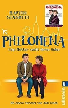 Philomena: Eine Mutter sucht ihren Sohn von [Sixsmith, Martin]