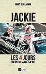 Jackie, les 4 jours qui ont changé sa vie par Guillaumin