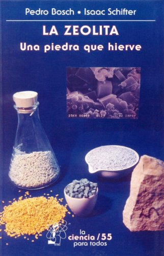 Descargar Libro La zeolita. Una piedra que hierve: 0 (La Ciencia Para Todos) de Isaac Schifter
