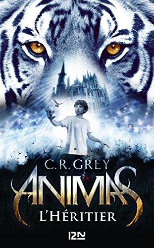 Animas, tome 1 : L'Héritier - C. R. Grey (2018) sur Bookys
