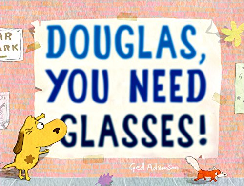Douglas, You Need Glasses! (English Edition)