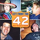 Songtexte von Left Front Tire - 42 Ways to Lose a Friend
