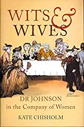 [Wits and Wives: Dr Johnson in the Company of Women] (By: Kate Chisholm) [published: December, 2011]
